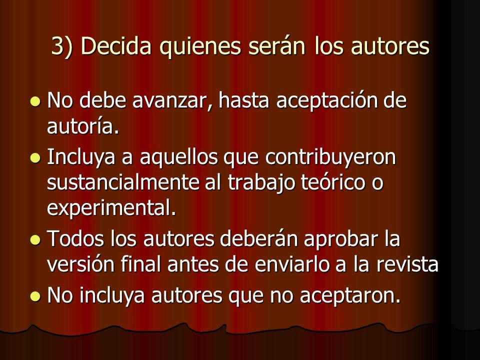 3) Decida quienes serán los autores No debe avanzar, hasta aceptación de autoría.