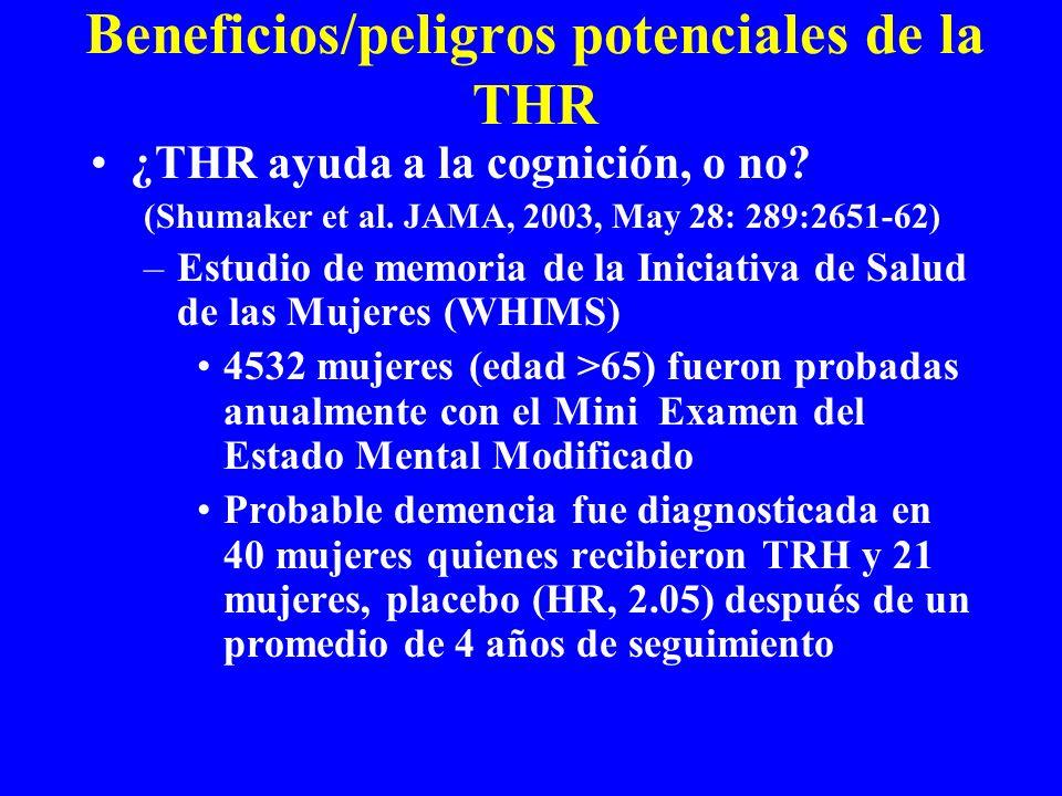 Beneficios/peligros potenciales de la THR ¿THR ayuda a la cognición, o no? (Shumaker et al. JAMA, 2003, May 28: 289:2651-62) –Estudio de memoria de la
