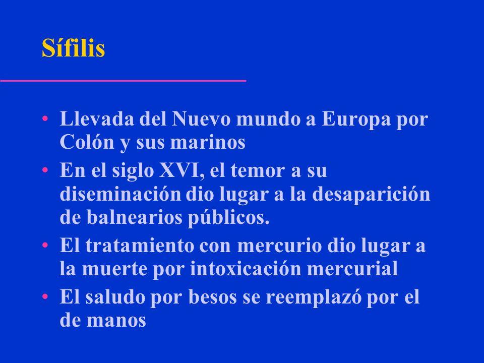 Sífilis Llevada del Nuevo mundo a Europa por Colón y sus marinos En el siglo XVI, el temor a su diseminación dio lugar a la desaparición de balnearios