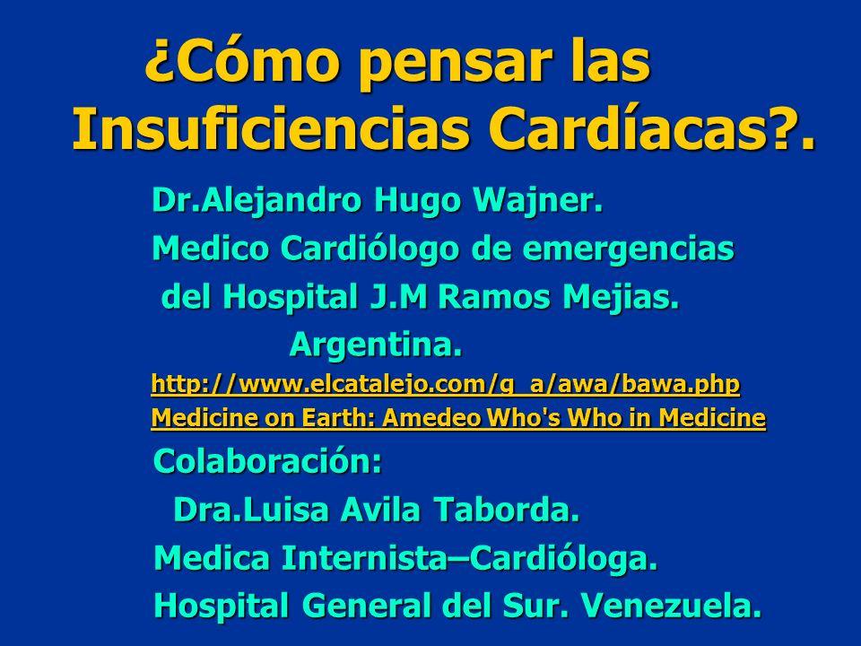 Colaboración: Dra.Luisa Avila Taborda. Dra.Luisa Avila Taborda. Medica Internista–Cardióloga. Hospital General del Sur. Venezuela. Dr.Alejandro Hugo W