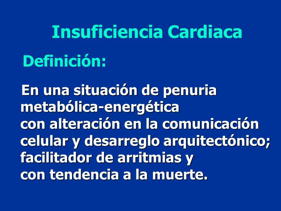 Definición: En una situación de penuria En una situación de penuria metabólica-energética con alteración en la comunicación celular y desarreglo arqui