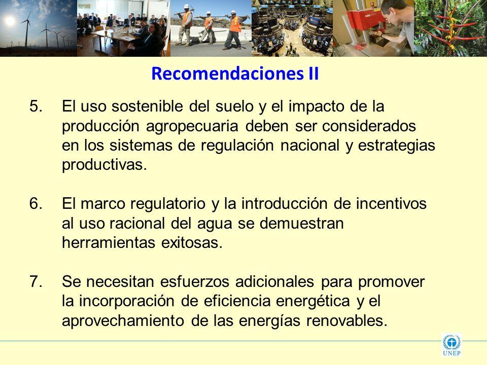5.El uso sostenible del suelo y el impacto de la producción agropecuaria deben ser considerados en los sistemas de regulación nacional y estrategias p