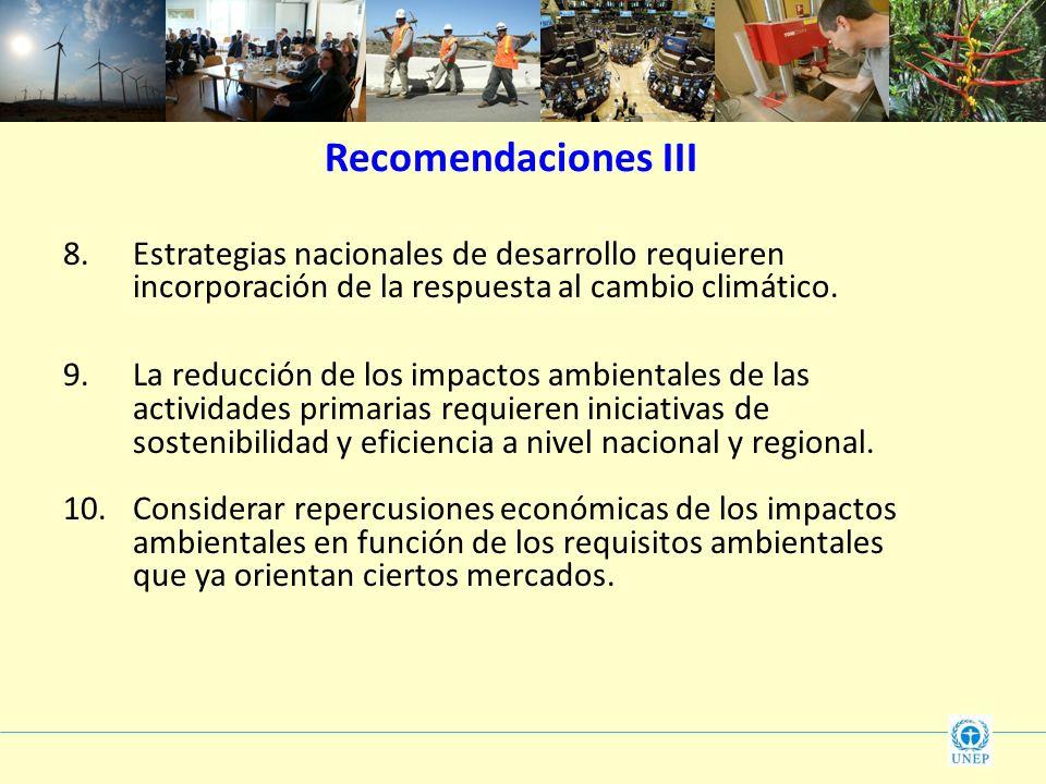 8.Estrategias nacionales de desarrollo requieren incorporación de la respuesta al cambio climático. 9.La reducción de los impactos ambientales de las