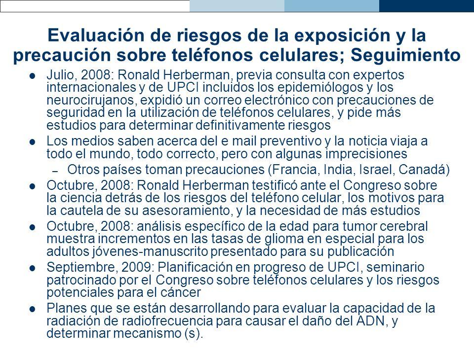 Evaluación de riesgos de la exposición y la precaución sobre teléfonos celulares; Seguimiento Julio, 2008: Ronald Herberman, previa consulta con exper