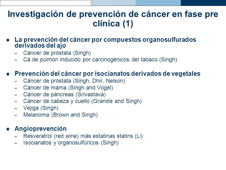 Investigación de prevención de cáncer en fase pre clínica (1) La prevención del cáncer por compuestos organosulfurados derivados del ajo – Cáncer de p