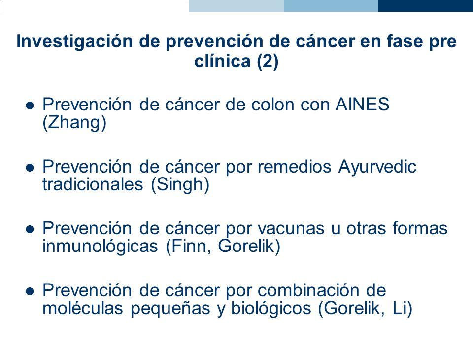 Prevención de cáncer de colon con AINES (Zhang) Prevención de cáncer por remedios Ayurvedic tradicionales (Singh) Prevención de cáncer por vacunas u o