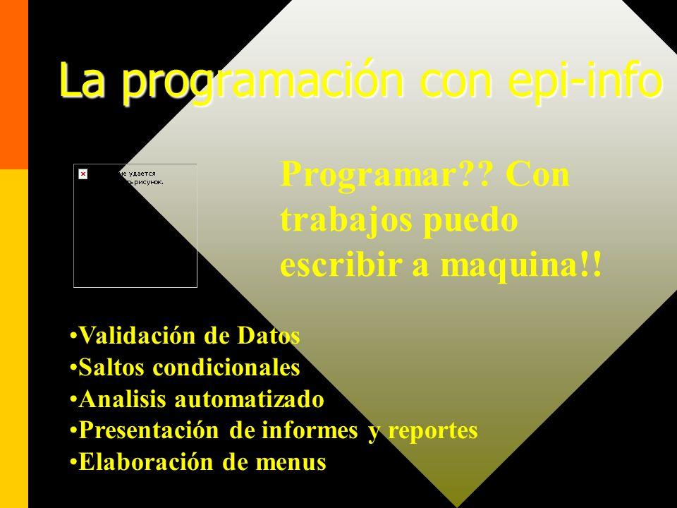 Dr. Agustin Rico Guzman21 El manejo de información êENTER Sla base de datos DE EPI-INFO êCHECK Sel programa de Codificación automática y más. êANALYSI