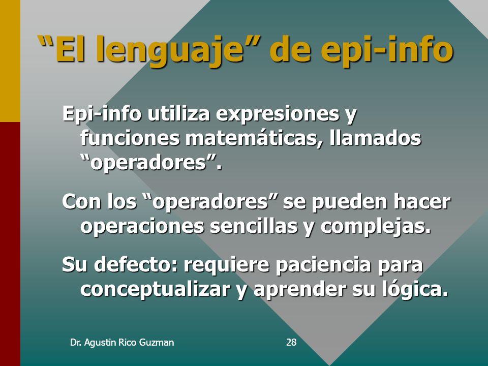Dr. Agustin Rico Guzman27 EpedDiseñar EnterCapturar CheckControl AnalysisAnalizar Programar Codificación Validación Saltos Condicionales Automatizar a