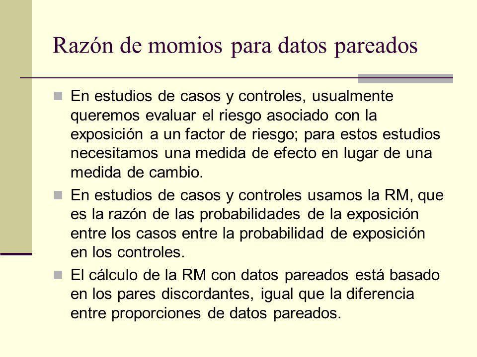 Razón de momios para datos pareados En estudios de casos y controles, usualmente queremos evaluar el riesgo asociado con la exposición a un factor de