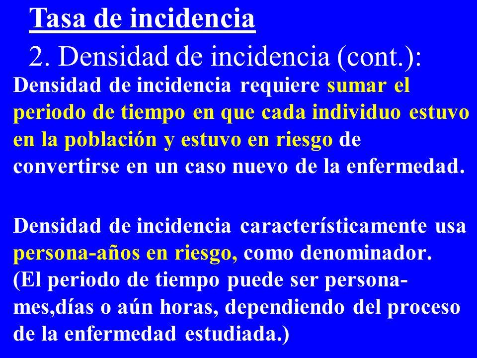Densidad de incidencia requiere sumar el periodo de tiempo en que cada individuo estuvo en la población y estuvo en riesgo de convertirse en un caso n