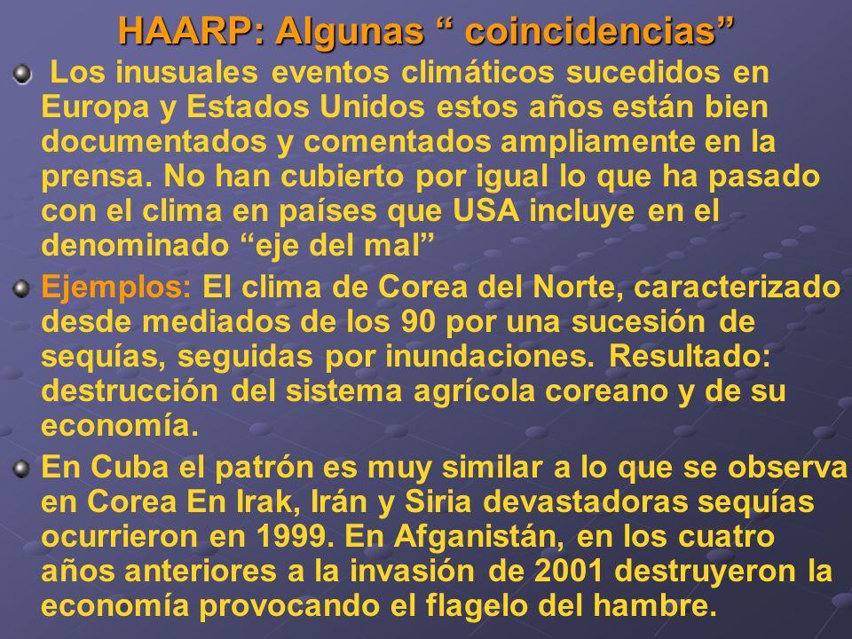 HAARP: Algunas coincidencias Los inusuales eventos climáticos sucedidos en Europa y Estados Unidos estos años están bien documentados y comentados ampliamente en la prensa.