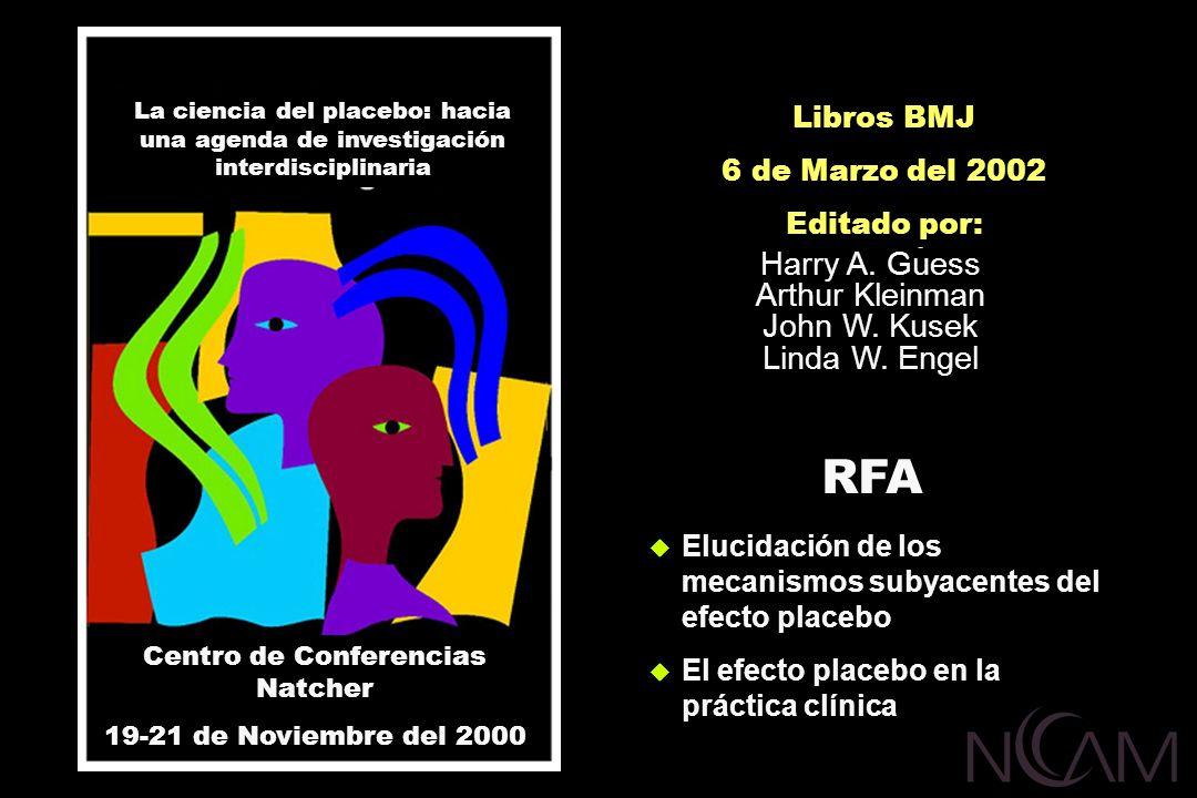 BMJ Books March 6, 2002 Edited by: Harry A. Guess Arthur Kleinman John W. Kusek Linda W. Engel RFA Elucidación de los mecanismos subyacentes del efect