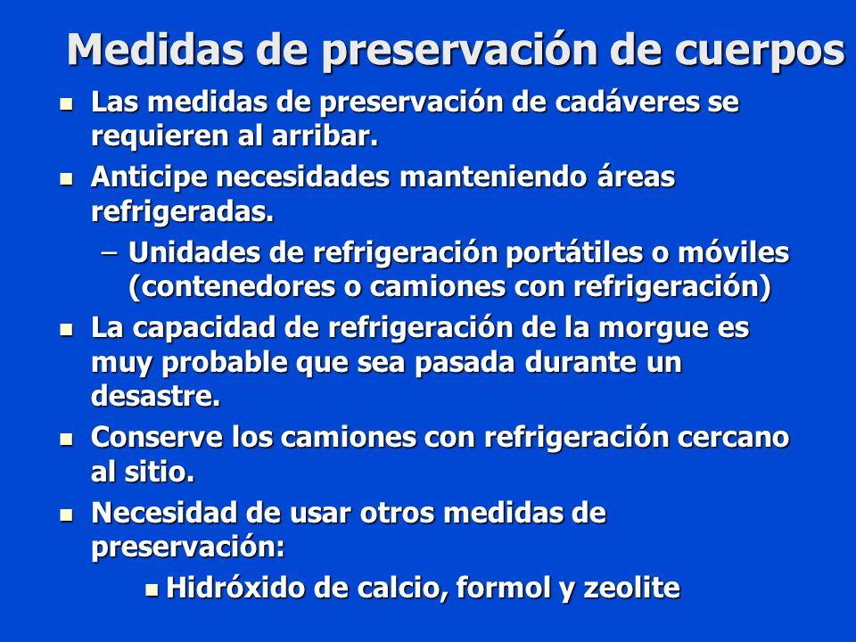 Medidas de preservación de cuerpos Las medidas de preservación de cadáveres se requieren al arribar.