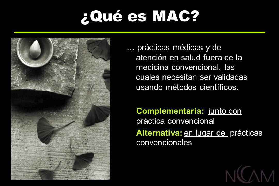 … prácticas médicas y de atención en salud fuera de la medicina convencional, las cuales necesitan ser validadas usando métodos científicos. ¿Qué es M