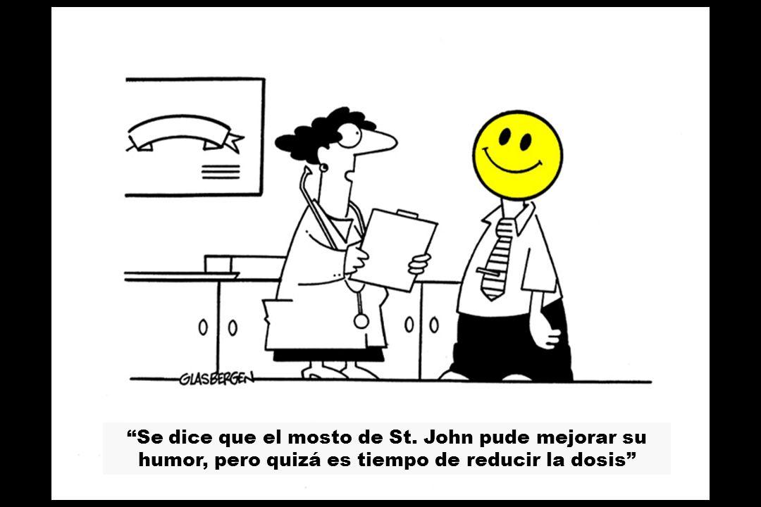 Se dice que el mosto de St. John pude mejorar su humor, pero quizá es tiempo de reducir la dosis