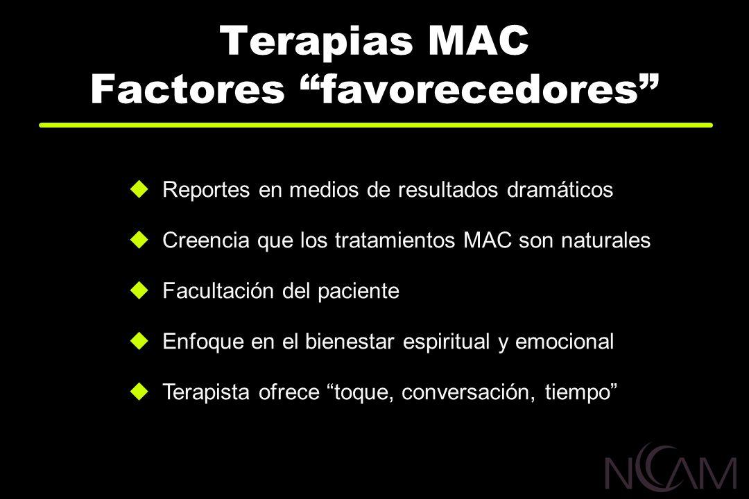 MAC: La evidencia Eficacia Numerosas anécdotas y tradiciones Estudios pequeños Seguridad Desplazando/interfiriendo con terapias ofrecidas Toxicidad inherente de productos MAC