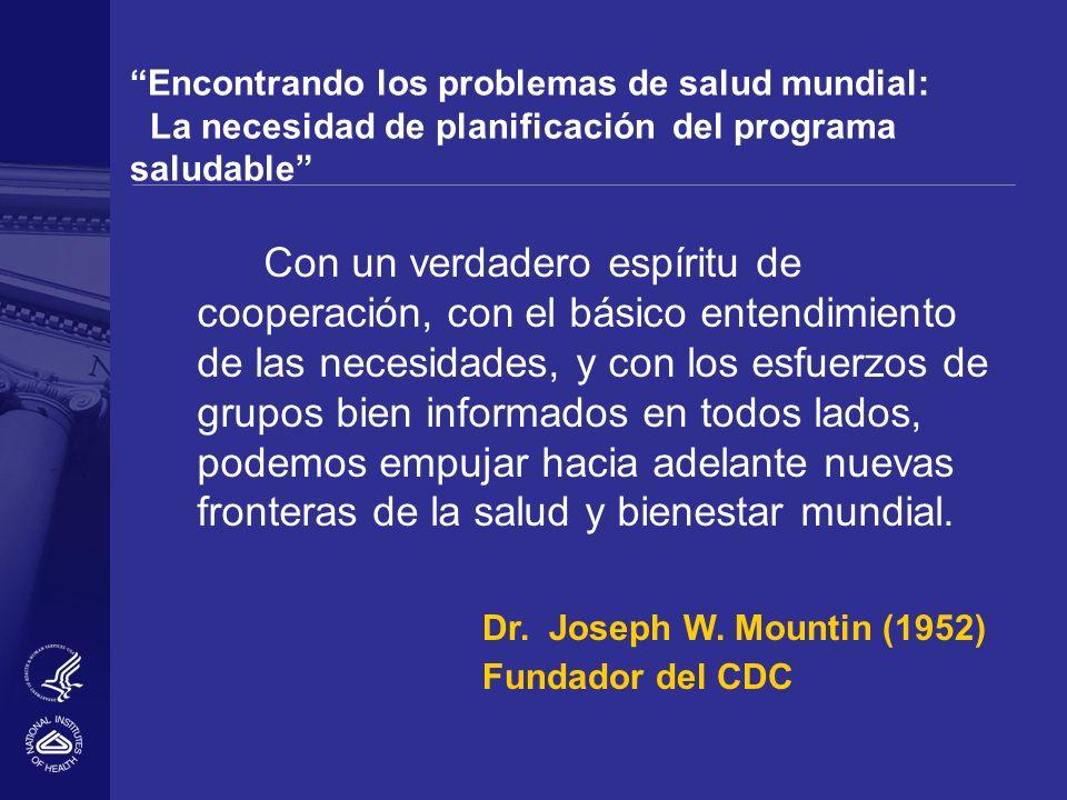 Encontrando los problemas de salud mundial: La necesidad de planificación del programa saludable Con un verdadero espíritu de cooperación, con el bási
