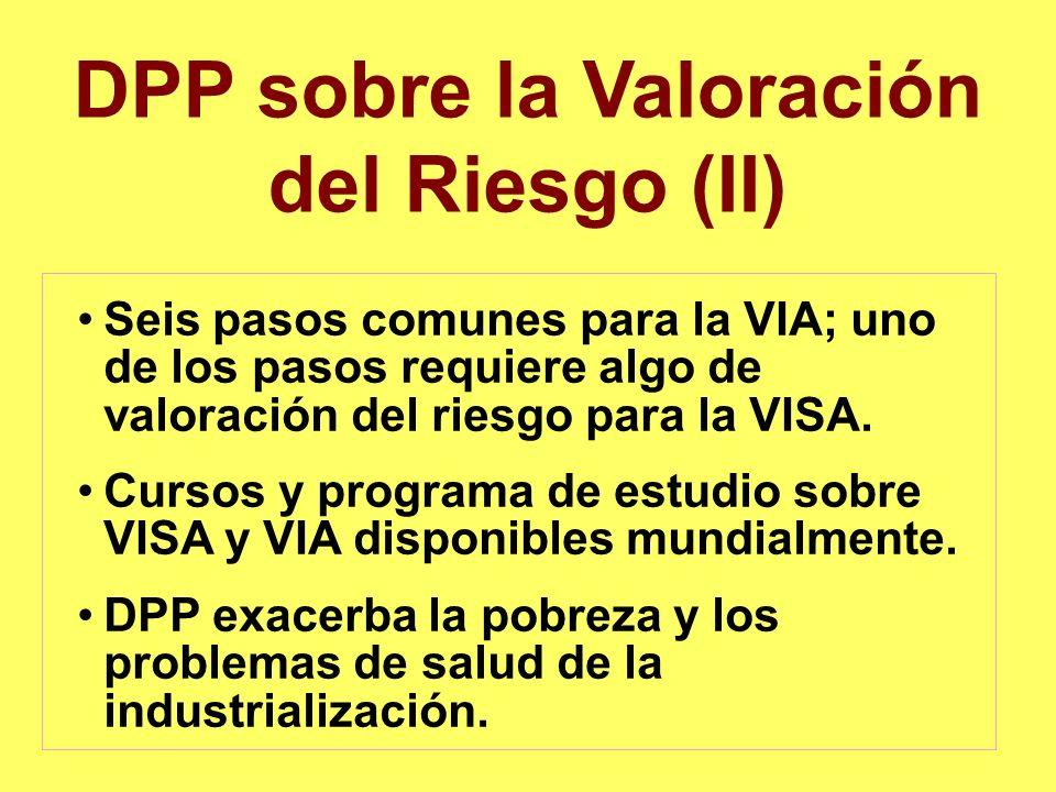DPP sobre la Valoración del Riesgo (II) Seis pasos comunes para la VIA; uno de los pasos requiere algo de valoración del riesgo para la VISA. Cursos y