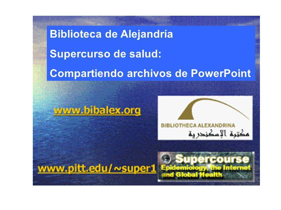 Biblioteca de Alejandría Supercurso de salud: Compartiendo archivos de PowerPoint