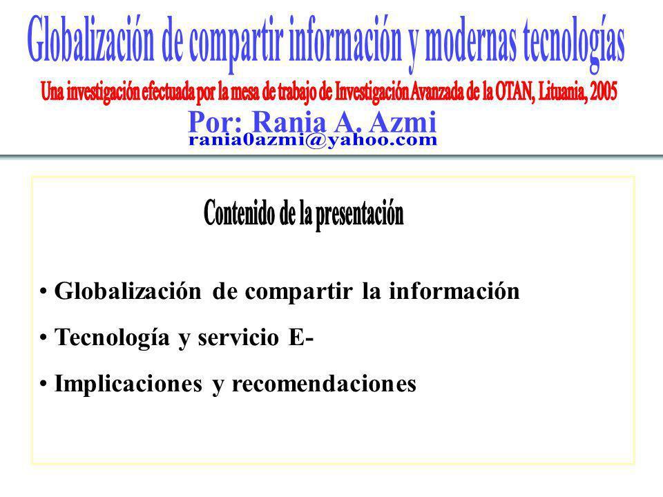 Globalización de compartir la información Tecnología y servicio E- Implicaciones y recomendaciones