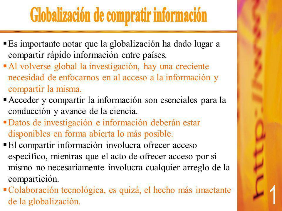 Es importante notar que la globalización ha dado lugar a compartir rápido información entre países.