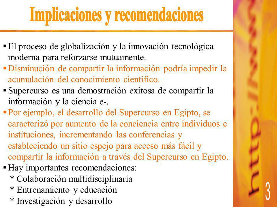 El proceso de globalización y la innovación tecnológica moderna para reforzarse mutuamente.
