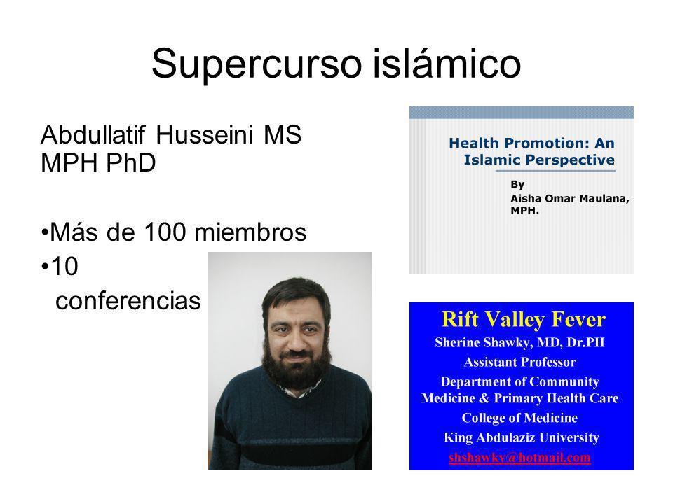 Supercurso islámico Abdullatif Husseini MS MPH PhD Más de 100 miembros 10 conferencias