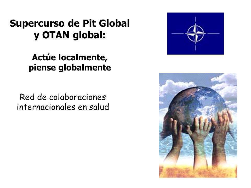 Supercurso de Pit Global y OTAN global: Actúe localmente, piense globalmente Red de colaboraciones internacionales en salud
