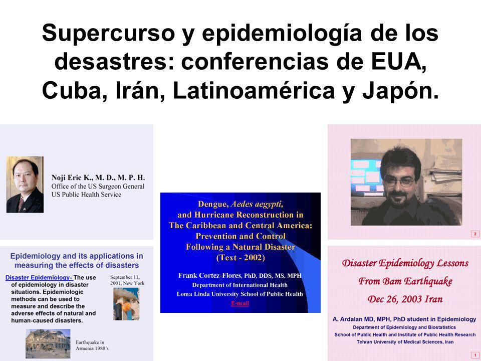 Supercurso y epidemiología de los desastres: conferencias de EUA, Cuba, Irán, Latinoamérica y Japón.