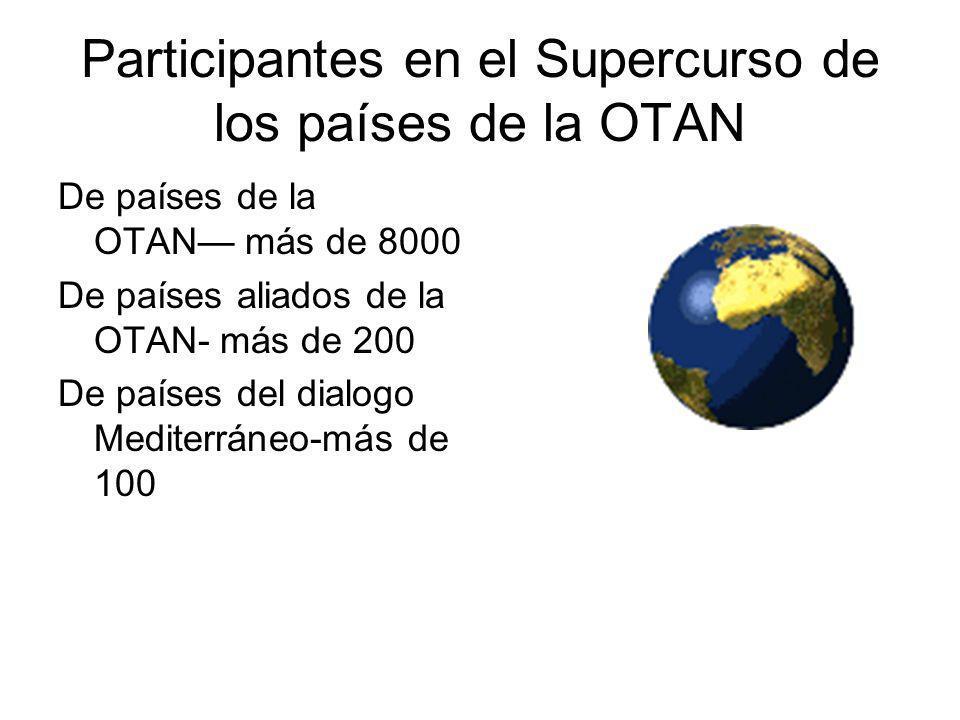 Participantes en el Supercurso de los países de la OTAN De países de la OTAN más de 8000 De países aliados de la OTAN- más de 200 De países del dialogo Mediterráneo-más de 100