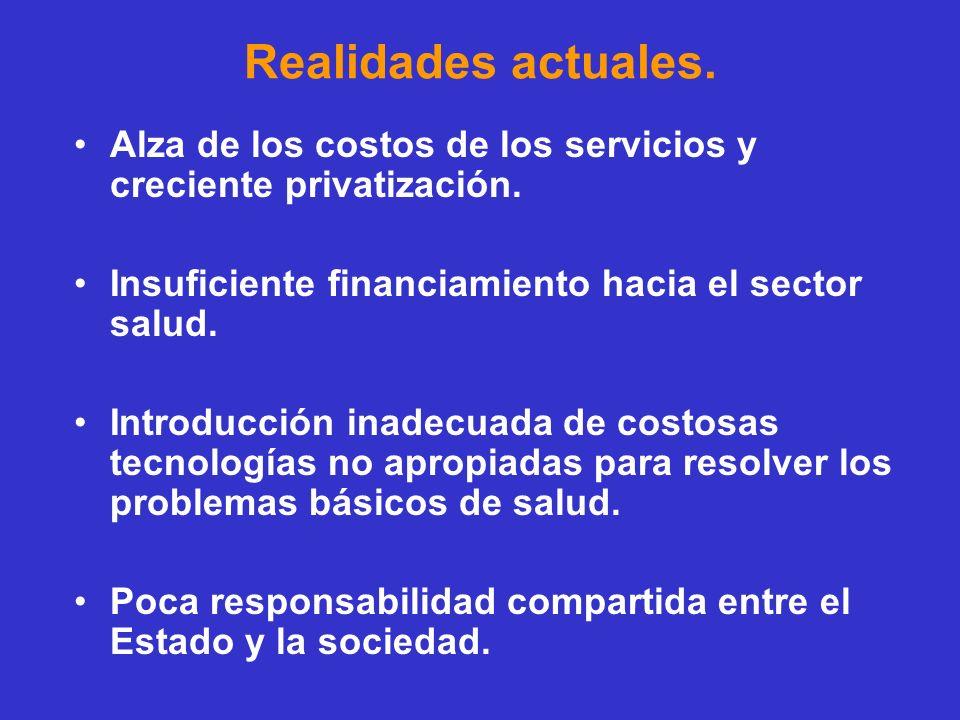 Realidades actuales. Alza de los costos de los servicios y creciente privatización. Insuficiente financiamiento hacia el sector salud. Introducción in