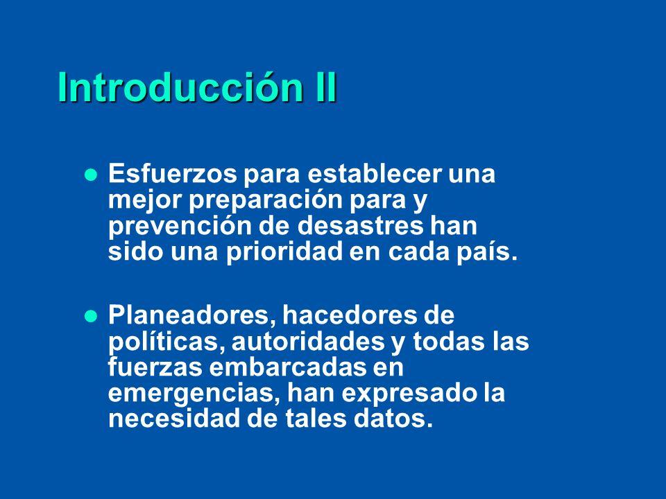 Introducción II Esfuerzos para establecer una mejor preparación para y prevención de desastres han sido una prioridad en cada país. Planeadores, haced