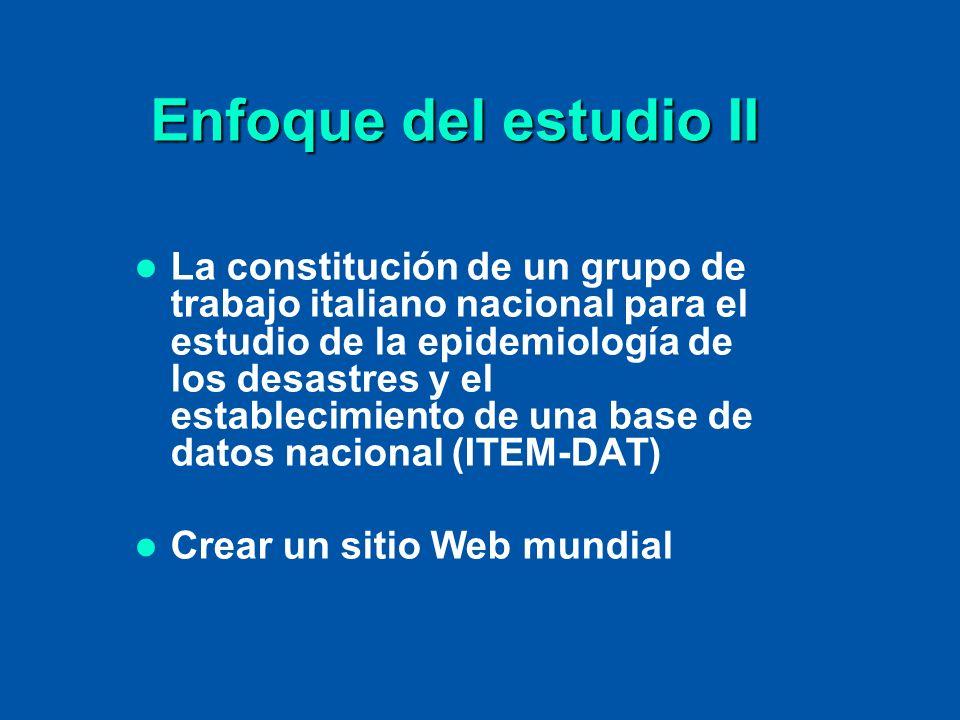 Enfoque del estudio II La constitución de un grupo de trabajo italiano nacional para el estudio de la epidemiología de los desastres y el establecimie