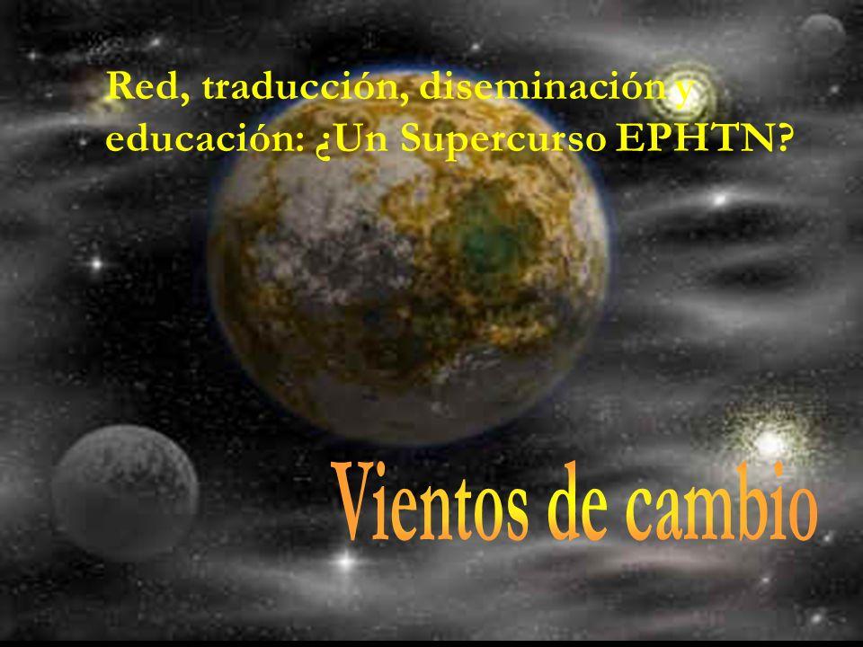 Red, traducción, diseminación y educación: ¿Un Supercurso EPHTN?