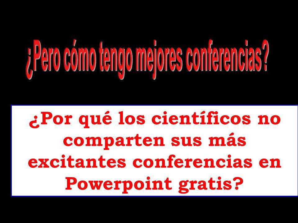 ¿Por qué los científicos no comparten sus más excitantes conferencias en Powerpoint gratis?