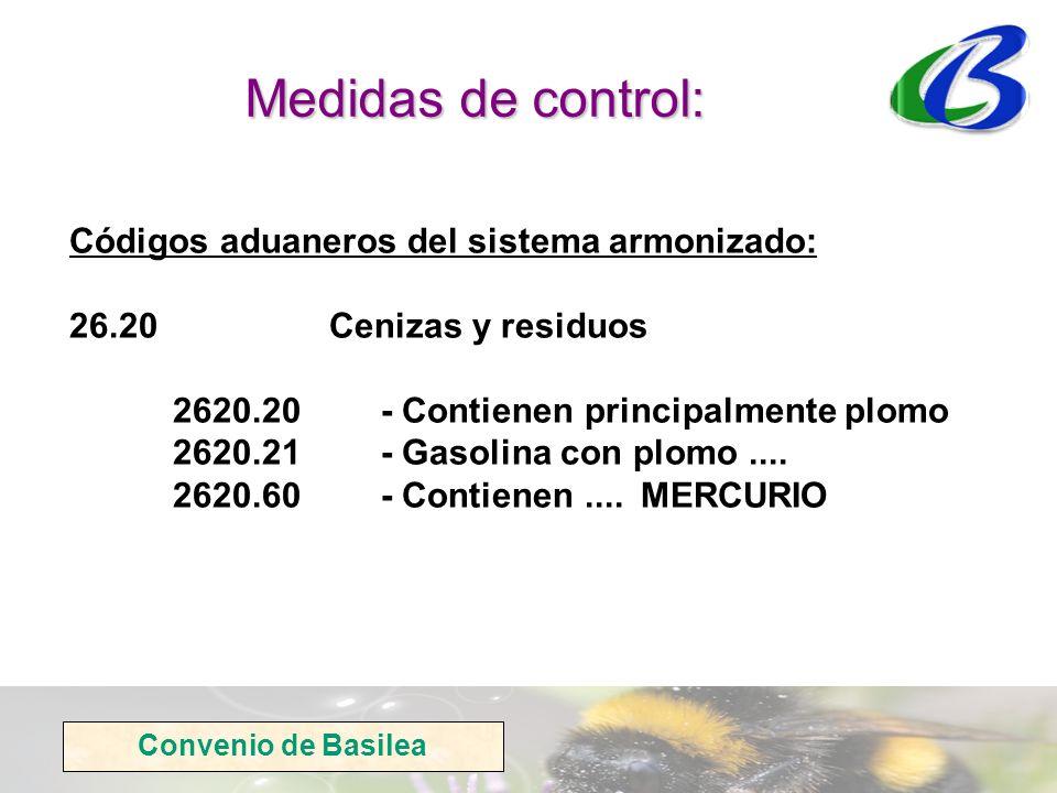 Convenio de Basilea Medidas de control: Códigos aduaneros del sistema armonizado: 26.20Cenizas y residuos 2620.20- Contienen principalmente plomo 2620