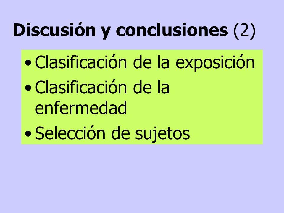 Clasificación de la exposición Clasificación de la enfermedad Selección de sujetos Discusión y conclusiones (2)