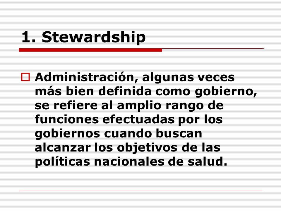 1. Stewardship Administración, algunas veces más bien definida como gobierno, se refiere al amplio rango de funciones efectuadas por los gobiernos cua
