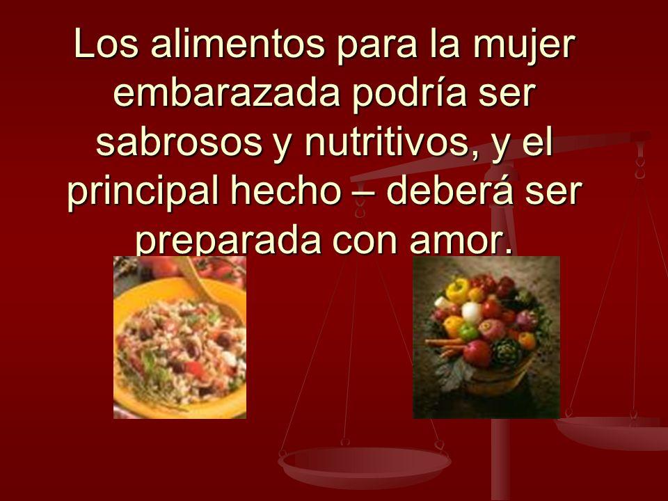 Los alimentos para la mujer embarazada podría ser sabrosos y nutritivos, y el principal hecho – deberá ser preparada con amor.