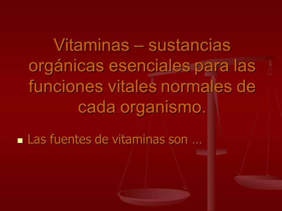 Vitaminas – sustancias orgánicas esenciales para las funciones vitales normales de cada organismo. Las fuentes de vitaminas son … Las fuentes de vitam