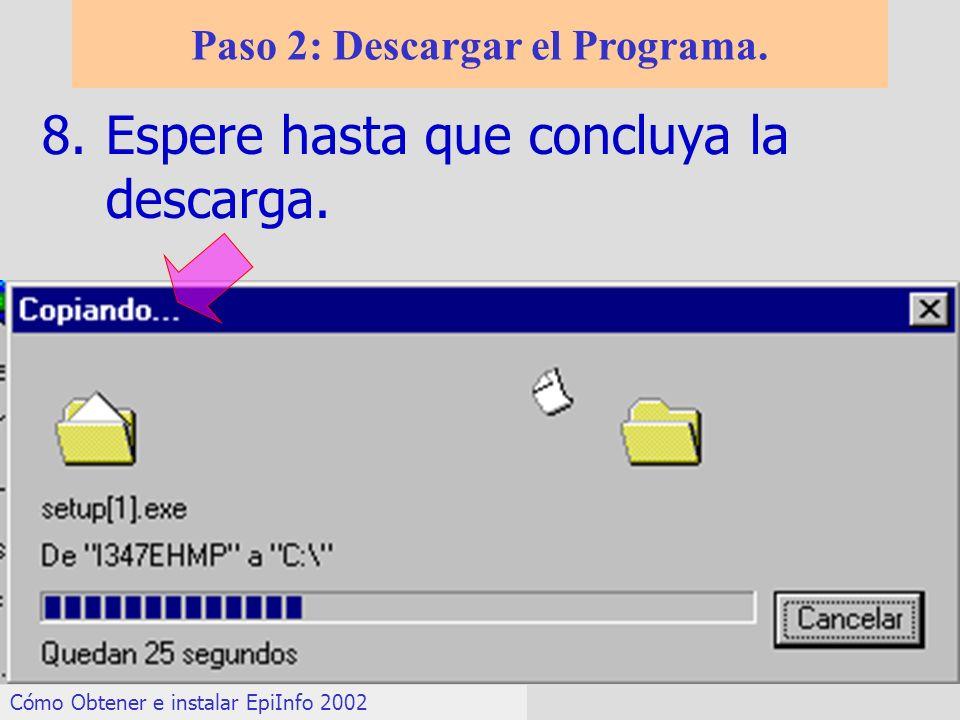 8.Espere hasta que concluya la descarga. Paso 2: Descargar el Programa. Cómo Obtener e instalar EpiInfo 2002