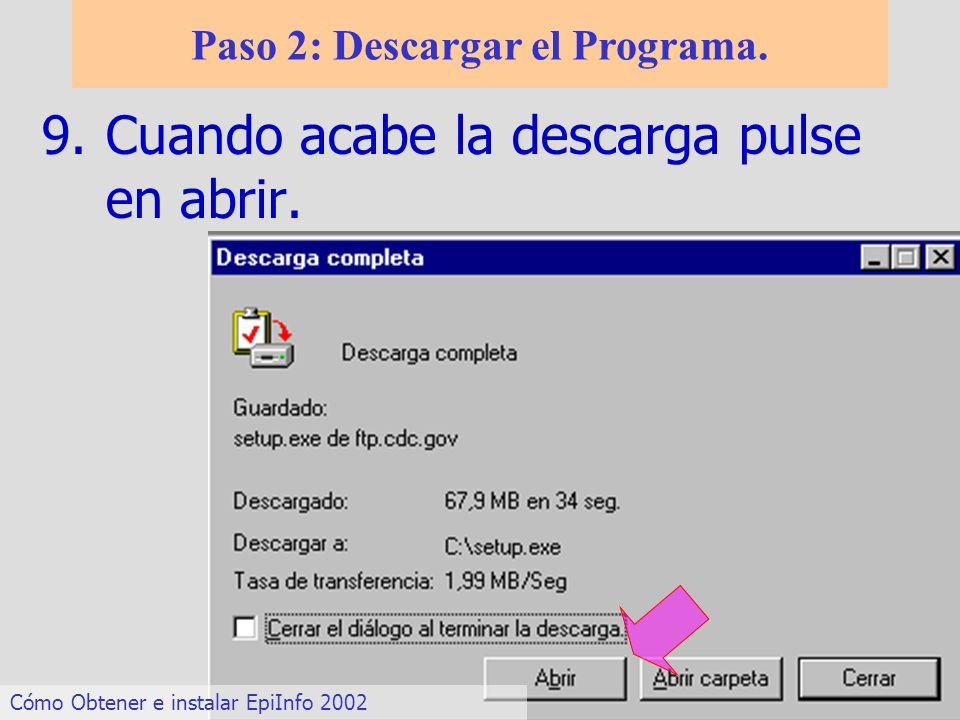 9.Cuando acabe la descarga pulse en abrir. Paso 2: Descargar el Programa. Cómo Obtener e instalar EpiInfo 2002
