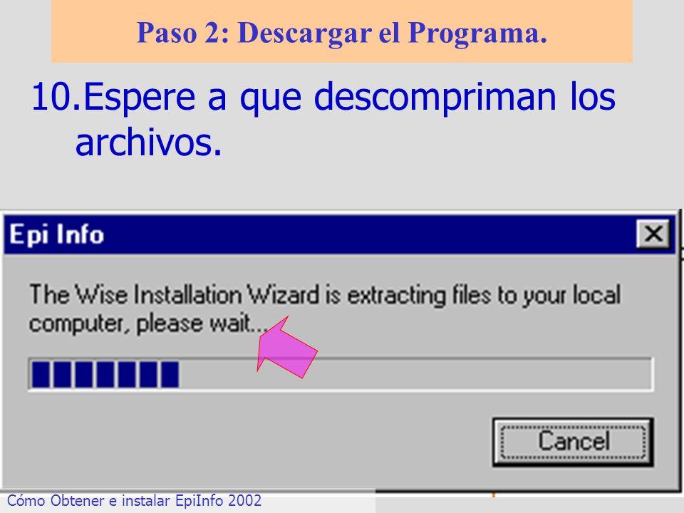 10.Espere a que descompriman los archivos. Paso 2: Descargar el Programa. Cómo Obtener e instalar EpiInfo 2002