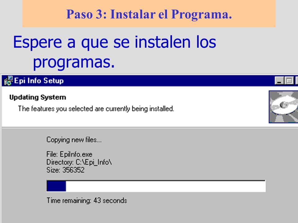 Espere a que se instalen los programas. Paso 3: Instalar el Programa. Cómo Obtener e instalar EpiInfo 2002