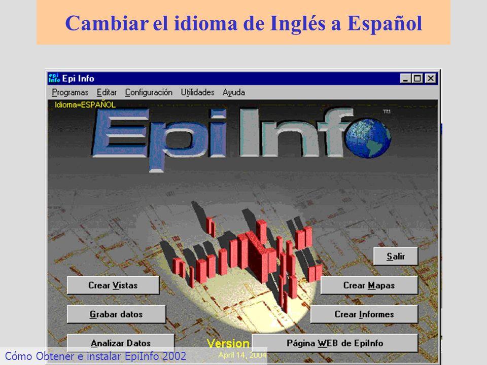 Cambiar el idioma de Inglés a Español Cómo Obtener e instalar EpiInfo 2002