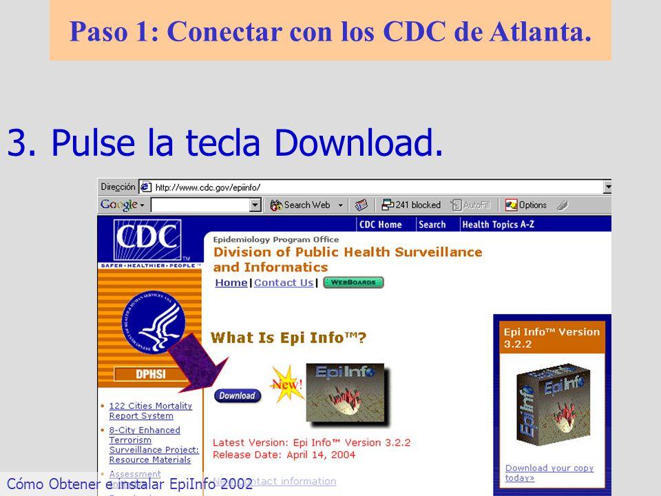 3.Pulse la tecla Download. Paso 1: Conectar con los CDC de Atlanta. Cómo Obtener e instalar EpiInfo 2002