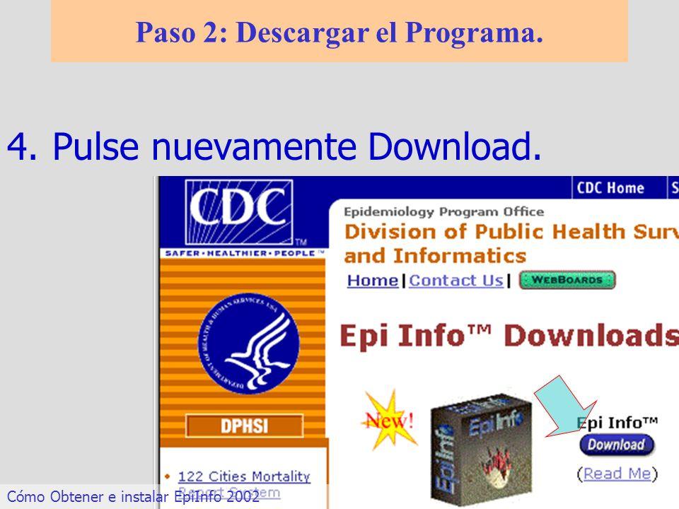 4.Pulse nuevamente Download. Paso 2: Descargar el Programa. Cómo Obtener e instalar EpiInfo 2002