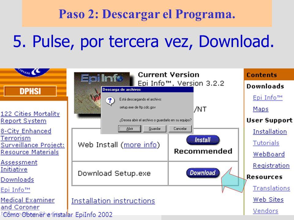 5.Pulse, por tercera vez, Download. Paso 2: Descargar el Programa. Cómo Obtener e instalar EpiInfo 2002