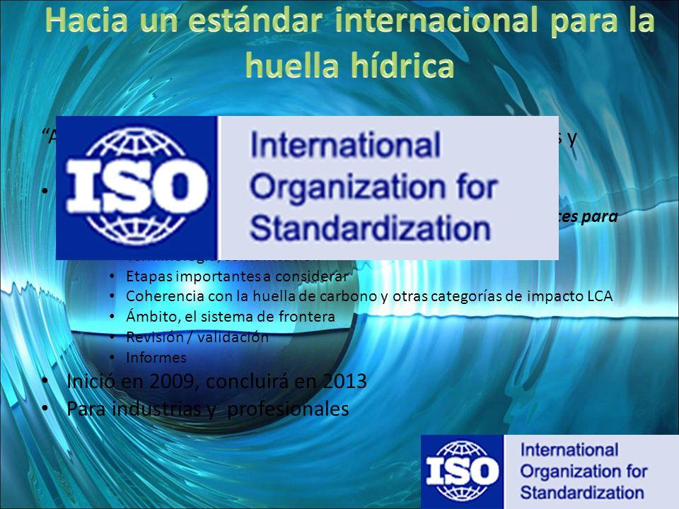 Análisis de Ciclo de vida- Huella hídrica- Requerimientos y directrices Estándar internacional para la huella hídrica – Esta norma internacional espec