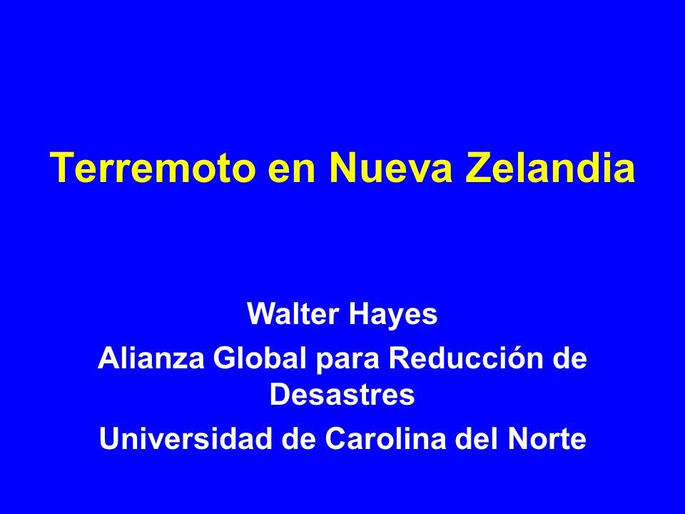 Terremoto en Nueva Zelandia Walter Hayes Alianza Global para Reducción de Desastres Universidad de Carolina del Norte